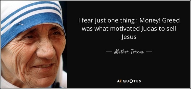 quote-i-fear-just-one-thing-money-greed-was-what-motivated-judas-to-sell-jesus-mother-teresa-48-95-61